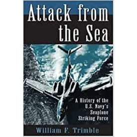 Naval Institute Press Attack from the Sea: US Navy's Seaplane Striking Force HC ++SALE++