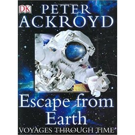 Dorling Kindersley Escape From Earth: Voyages Through Time HC ++SALE++