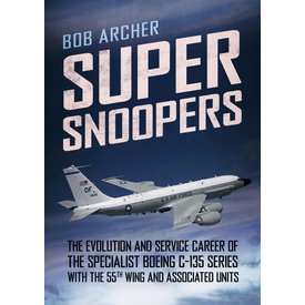 Fonthill Media Super Snoopers: Specialist Boeing C-135 Series 55th Wing HC