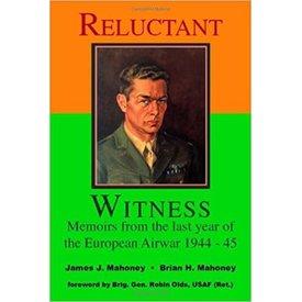 Reluctant Witness: Memoirs from European Airwar SC +SALE+