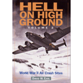 Airlife Books Hell on High Ground: WWII Air Crash Sites: Vol.2 SC