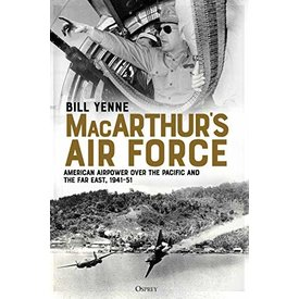 Osprey Publications MacArthur's Air Force: American Airpower Pacific HC