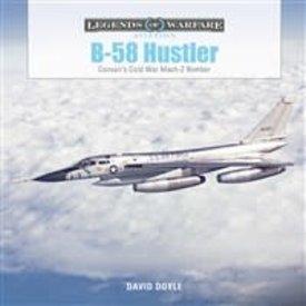 Schiffer Legends of Warfare B58 Hustler: Legends of Warfare HC