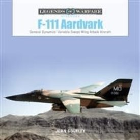 Schiffer Legends of Warfare F111 Aardvark: Legends of Warfare HC