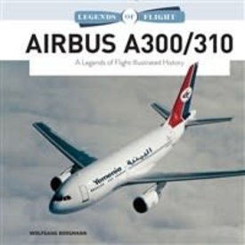 Schiffer Legends of Flight Airbus A300 / 310: Legends of Flight hardcover