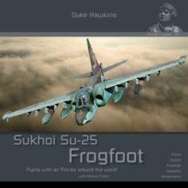 Duke Hawkins HMH Publishing Sukhoi Su25 Frogfoot: Aircraft in Detail #017 SC