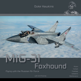 Duke Hawkins HMH Publishing MiG31 Foxhound: Aircraft in Detail #012 SC