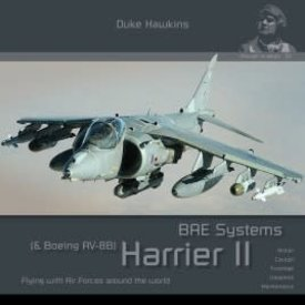 Duke Hawkins HMH Publishing BAe Systems Harrier & Boeing AV8B Harrier II: Aircraft in Detail #011 SC