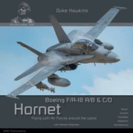Duke Hawkins HMH Publishing Boeing FA18 A/B & C/D Hornet: Aircraft in Detail #008 SC