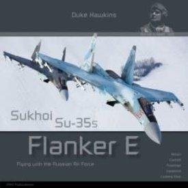 Duke Hawkins HMH Publishing Sukhoi Su35S Flanker E: Aircraft in Detail #020 SC