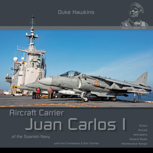 Duke Hawkins HMH Publishing Aircraft Carrier Juan Carlos I Spanish Navy: Ships in Detail #001 SC