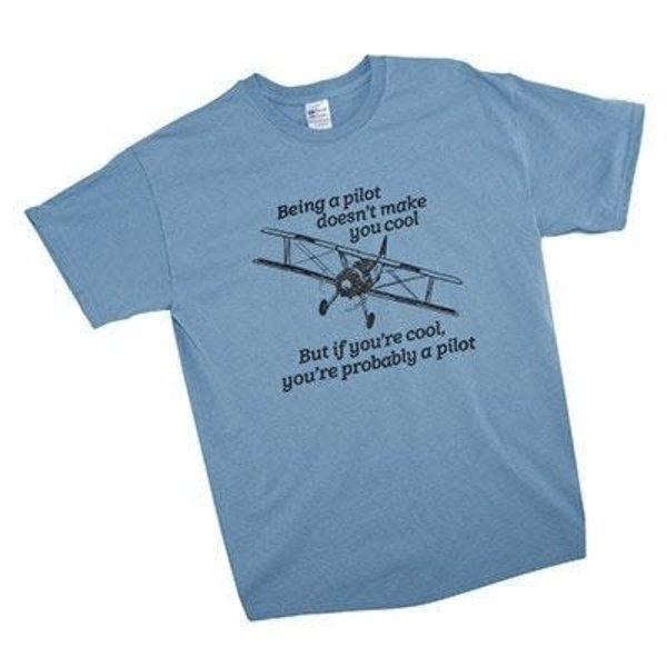 Being a Pilot Doesn't Make You Cool T-Shirt