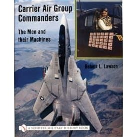 Schiffer Publishing Carrier Air Group Commanders: Men & Their Machines HC +NSI+