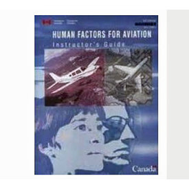 Transport Canada Human Factors For Aviation: INSTRUCTOR`S GUIDE