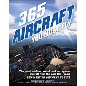 365 Aircraft You Must Fly: From the Past 100 years SC