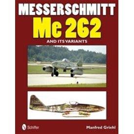 Schiffer Publishing Messerschmitt Me262 & Its Variants SC