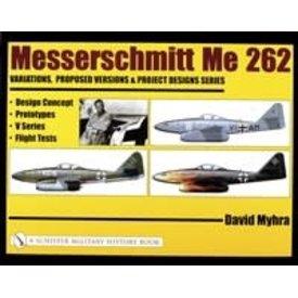 Schiffer Publishing Messerschmitt Me262: Vol.1: Design Concept, Prototypes HC