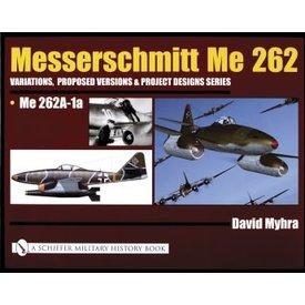 Schiffer Publishing Messerschmitt Me262: Vol.2: Me262A-1A hardcover