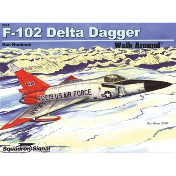 Squadron F102 Delta Dagger: Walk Around #64 Softcover