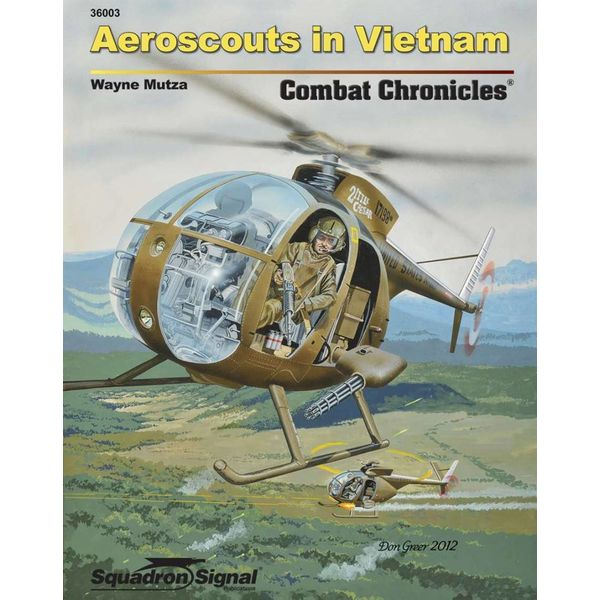 Squadron OH6 Aeroscouts in Vietnam: Combat Chronicles #3 Softcover