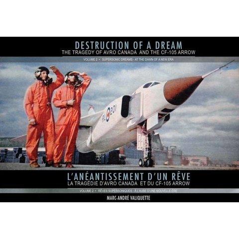Supersonic Dreams:Avro Cf105:Destruction Of A Dream:Vol.2 Hc