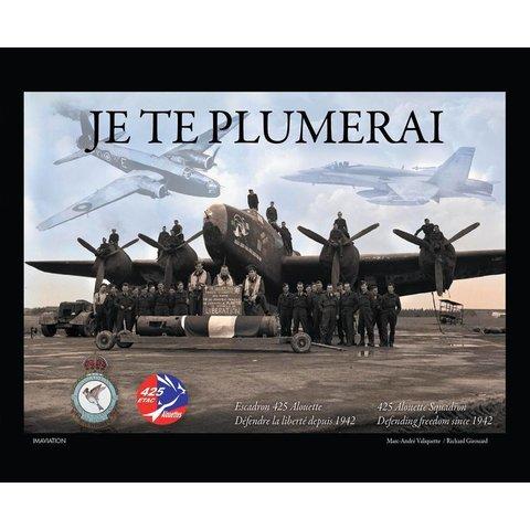 425 Squadron History: Je Te Plumerai: Defending Freedom since 1942 hardcover (bilingual)