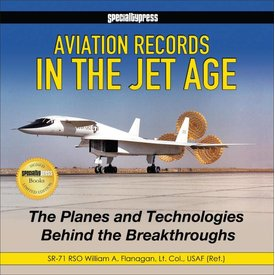 Specialty Press Aviation Records In The Jet Age:Planes & Technologies Behind Breakthroughs Hc