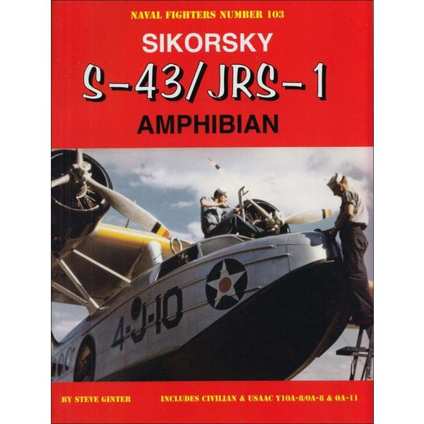 Naval Fighters Sikorsky S43/JRS-1 Amphibian: Naval Fighters #103 softcover