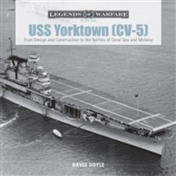 Schiffer Publishing USS Yorktown CV5: Legends of Warfare HC