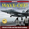 Wave Off: History of LSOs and Ship-board Landings hardcover