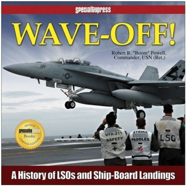 Specialty Press Wave Off: History of LSOs and Ship-board Landings hardcover