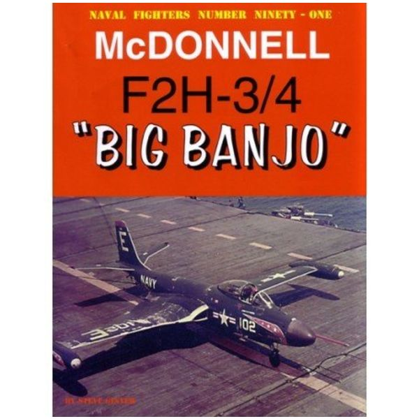 Naval Fighters McDonnell F2H3/4 Banshee Big Banjo: Naval Fighters #91 softcover
