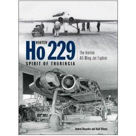 Classic Publications Horten Ho229: Spirit Of Thuringa: Horten All Wing jet Fighter hardcover