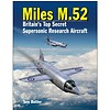 Miles M52: Britain's Supersonic Research Aircraft hardcover