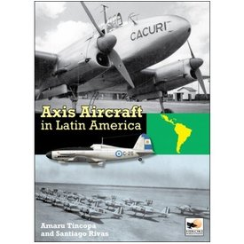 Hikoki Publications Axis Aircraft in Latin America hardcover