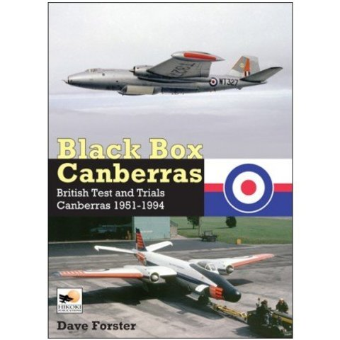 Black Box Canberras:British Test & Trials:1951-1994 Hc