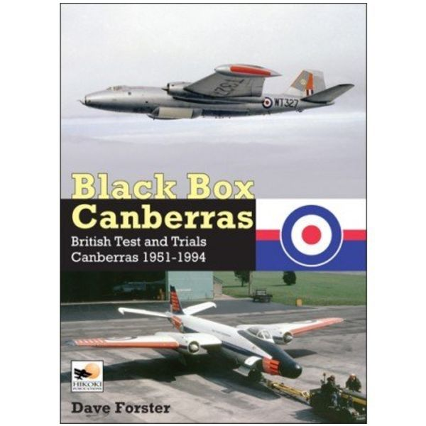 Hikoki Publications Black Box Canberras: British Test & Trials: 1951-1994 hardcover
