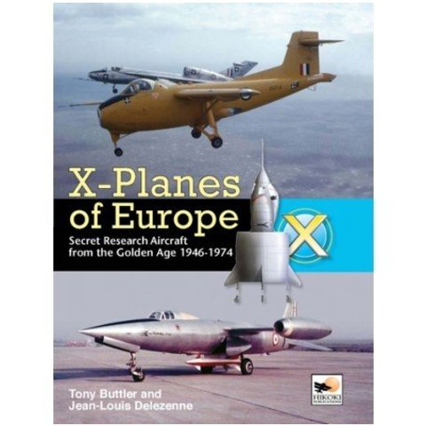 X-Planes Of Europe:Vol.1:Secret Research Aircraft Golden Age:1946-1974 Hikoki Hc