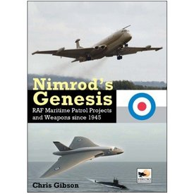 Hikoki Publications Nimrod's Genesis:RAF Maritime Patrol Projects Since 1945 hardcoverHc