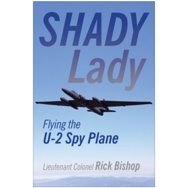 Shady Lady: 1500 hours flying the U2 Spyplane SC by Crecy Publishing