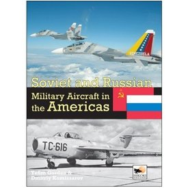 Hikoki Publications Soviet & Russian Military Aircraft In The Americas Hc