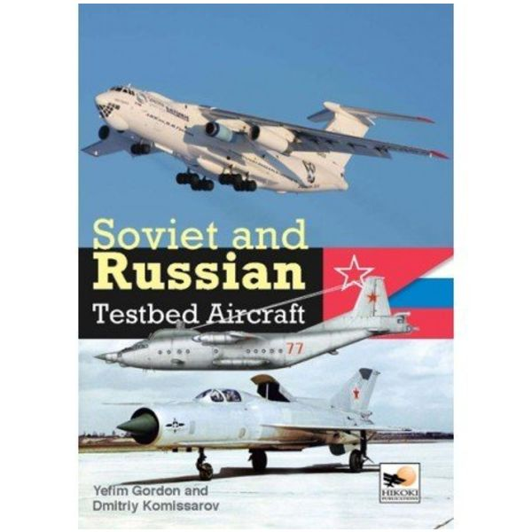 Hikoki Publications Soviet & Russian Testbed Aircraft hardcover