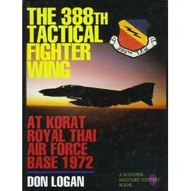 Schiffer Publishing 388th Tactical Fighter Wing at Korat Royal Thai AFB HC