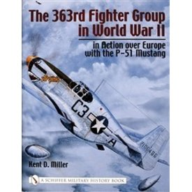 Schiffer Publishing 363rd Fighter Group In Wwii:In Action Over Europe With P51 Hc+Nsi+