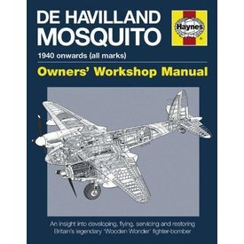 Haynes Publishing Dehavilland Mosquito:Owner's Workshop Manual: 1940 Hc