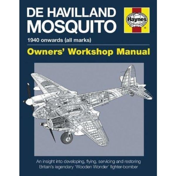 Haynes Publishing De Havilland Mosquito: Owners' Workshop Manual: 1940 onwards (all marks) hardcover