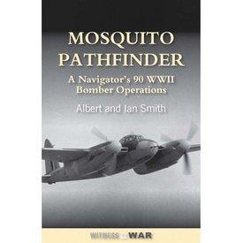 Crecy Publishing Mosquito Pathfinder: Navigator's 90 Ww2 Bomber Operations Sc