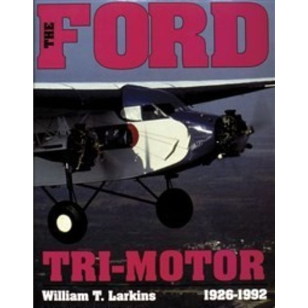 Schiffer Publishing Ford Trimotor:1926-1992 HC