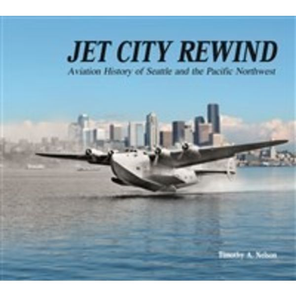 Schiffer Publishing Jet City Rewind: Aviation History of Seattle and the Pacific Northwest hardcover+NSI+