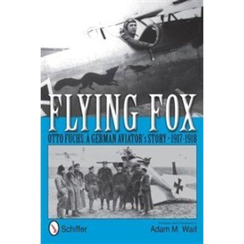 Flying Fox:Otto Fuchs:German Aviator's Story 1917-1918hc